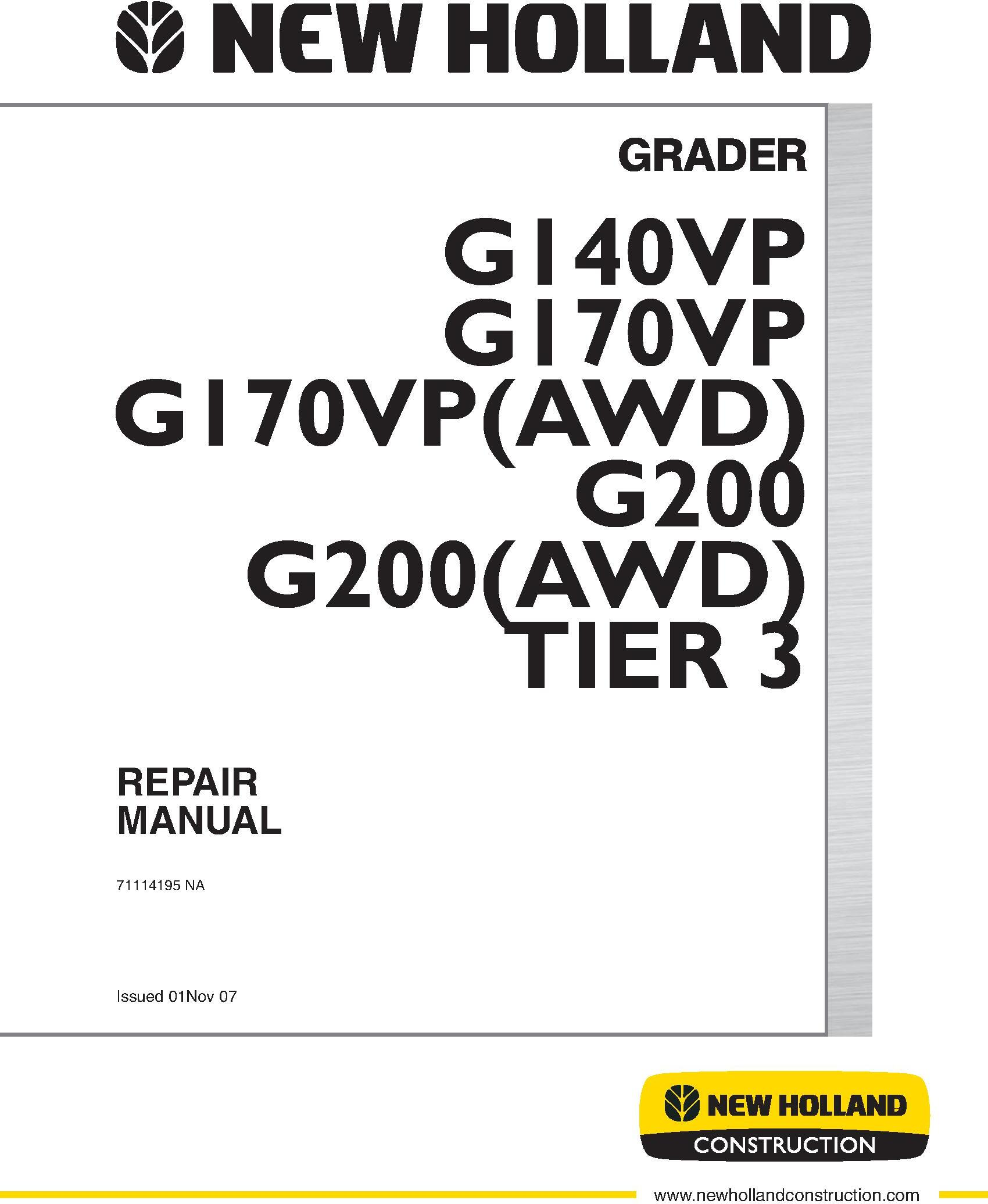 New Holland G140VP, G170VP, G170VP (AWD), G200, G200 (AWD) Tier 3 Grader Service Manual