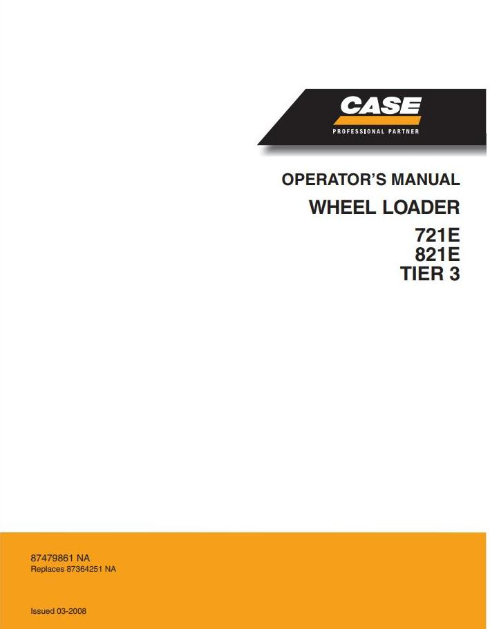 Case 721E, 821E (Tier 3) Front Loader Operating and Maintenance Instructions
