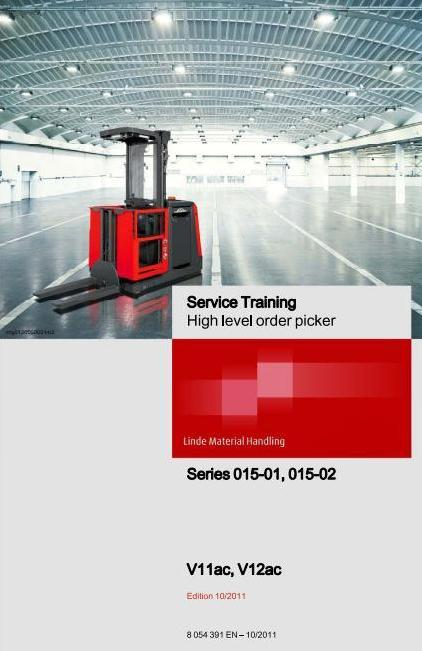 Linde V11ac, V12ac High Level Order Picker 015-01, 015-02 Series Service Training (Workshop) Manual