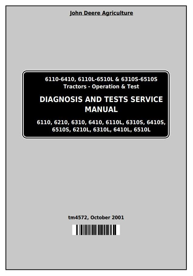 John Deere Tractor 6110,6210,6210L,6310,6310L,6310S,6410,6410L,6410S,6510L,6510S Diagnostic Manual TM4572