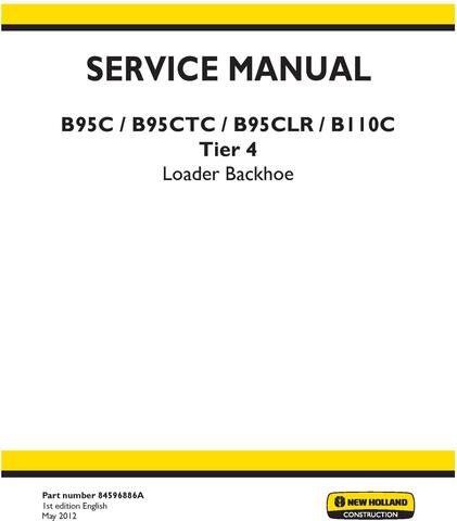 New Holland B110C, B95C, B95CLR, B95CTC Backhoe Loader Tier 4 Complete Service Manual